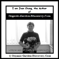 About me, Joan Chang is the Author of organic-garden-discovery.com